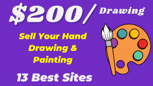 How To Sell Paintings Online And Make Money ($200/Drawing)