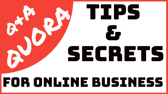 Secret Tips And Answers On Quora For Online Business.