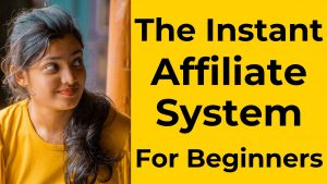 The Instant Affiliate System Review: Don't Buy This Without My Bonus.