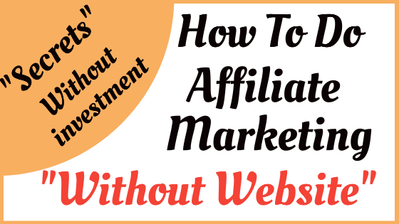 How can I do affiliate marketing without a website in 2021?