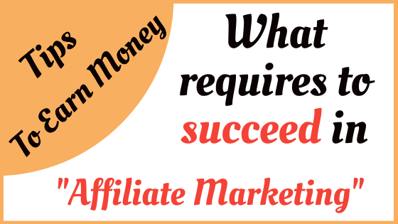 Quora Question: What requires to succeed in affiliate marketing for beginners?