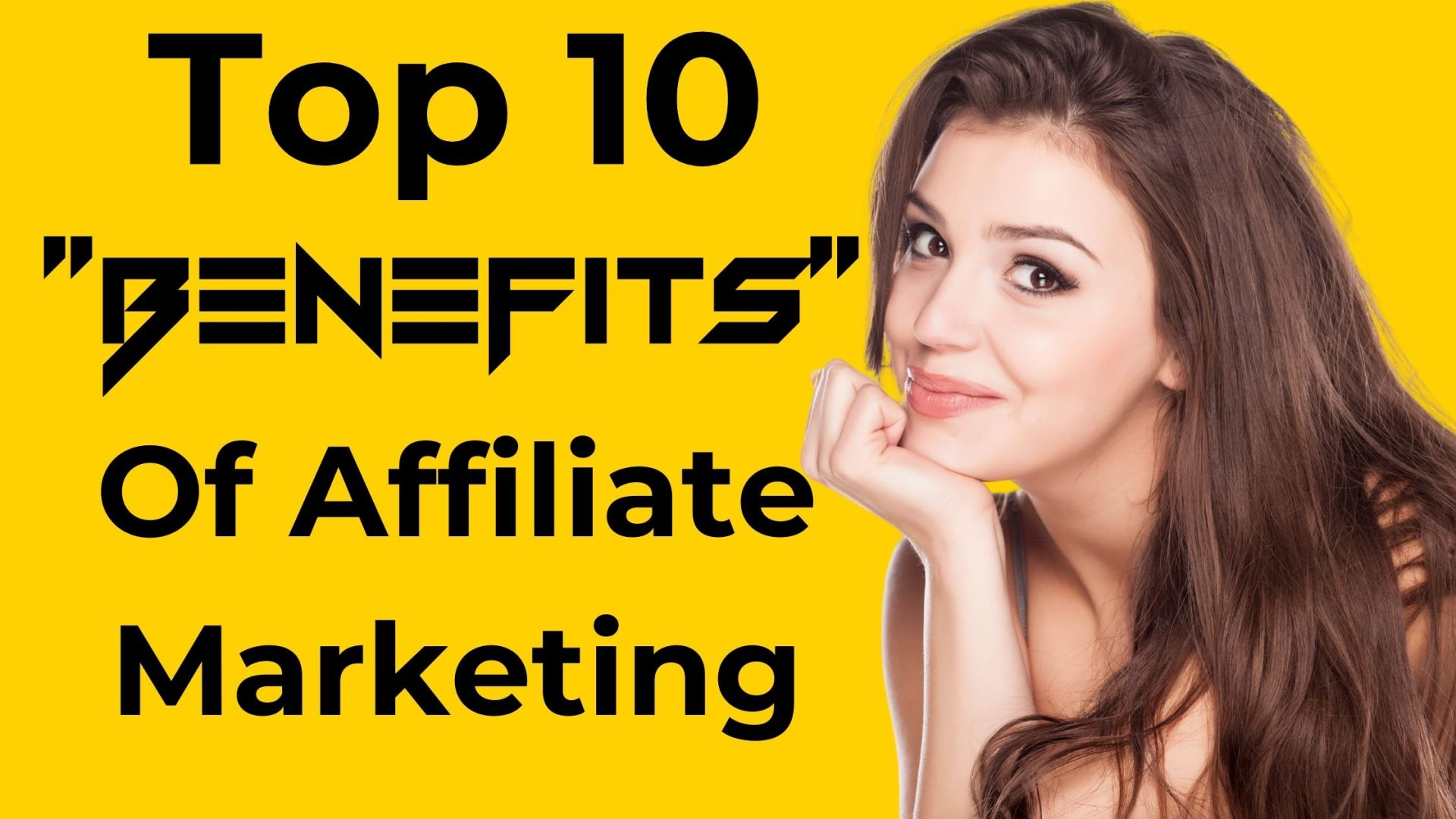 Top 10 Benefits Of Affiliate Marketing Business For Beginners.