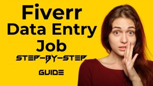 Fiverr Data Entry Jobs Without Investment: Step By Step Guide.